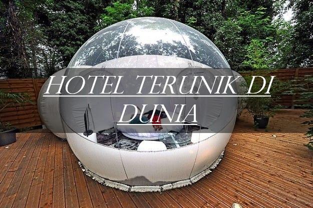 2 Hotel Terunik Di Dunia Ini Bikin Takjub!