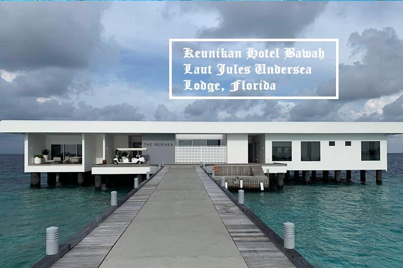 Keunikan Hotel Bawah Laut Jules Undersea Lodge, Florida