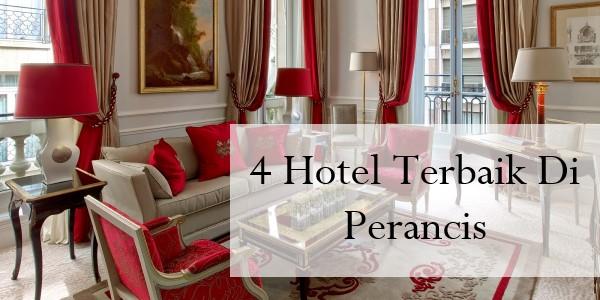 4 Hotel Terbaik Di Perancis