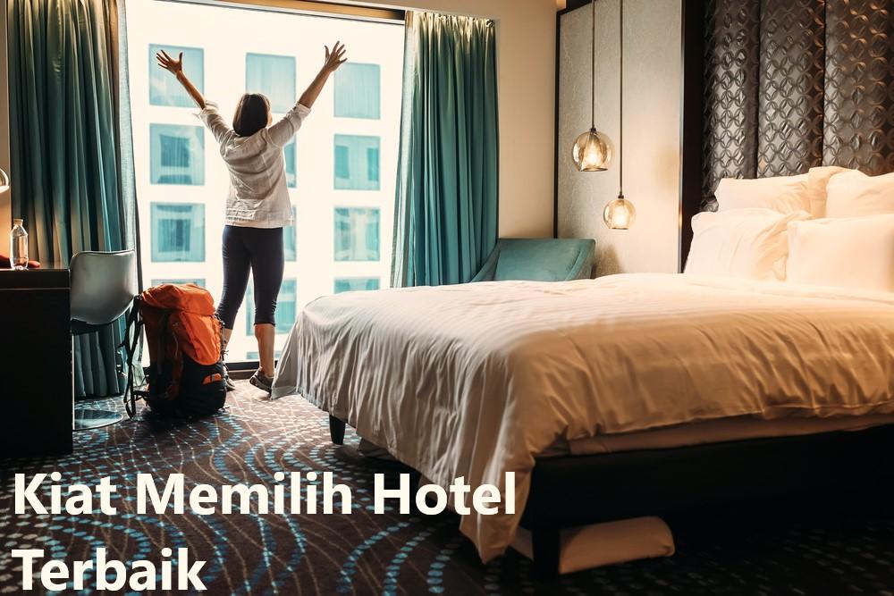 Kiat Memilih Hotel Terbaik