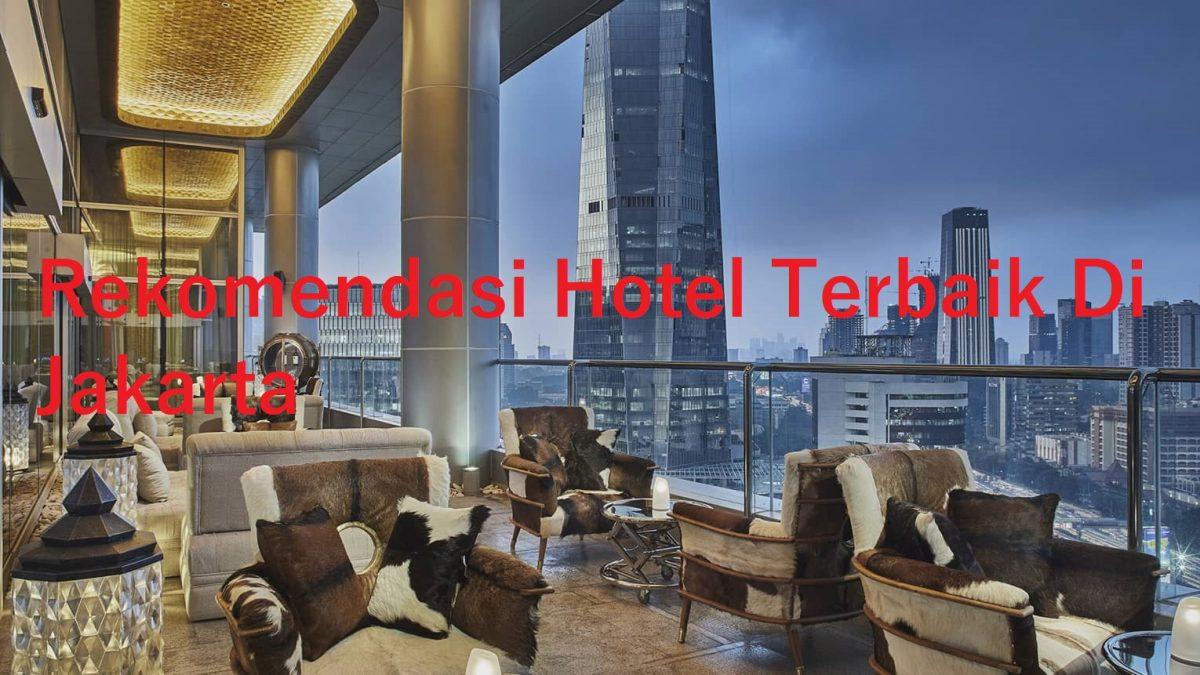 Rekomendasi Hotel Terbaik Di Jakarta
